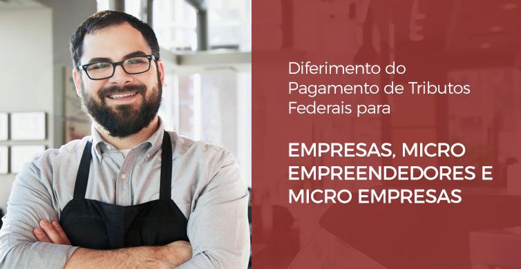 Diferimento do Pagamento de Tributos Federais para Empresas, Micro Empreendedores e Micro Empresas